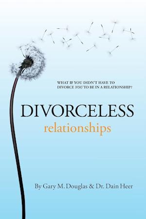 Bog, paperback Divorceless Relationships af Gary M. Douglas