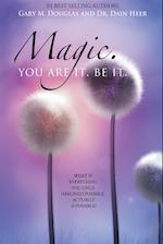 Magic. You Are It. Be It. af Dain Heer, Gary M. Douglas