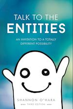Talk to the Entities