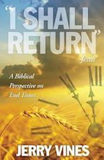 I Shall Return...Jesus
