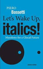 Let's Wake Up, Italics!