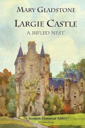 Bog, hæftet Largie Castle: a rifled nest af Mary C Gladstone