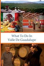 What to Do in Valle de Guadalupe