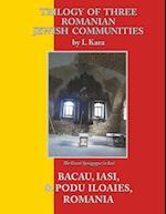 Trilogy of Three Romanian Jewish Communities: Bacau, Iasi and Podu Iloaiei