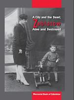 A City and the Dead; Zablotow Alive and Destroyed