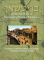 Memorial Book of Brichany, Moldova - It's Jewry in the First Half of Our Century: Translation of Britshan: Britsheni ha-yehudit be-mahatsit ha-mea ha-