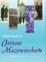 Yizkor Book of Ostrow Mazowiecka (Number 2): Translation of Ostrow Mazowiecka
