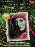 How to Draw Grimm's Dark Tales, Fables & Folklore af Merrie Destefano