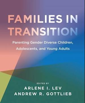 Families in Transition - Parenting Gender Diverse Children, Adolescents, and Young Adults