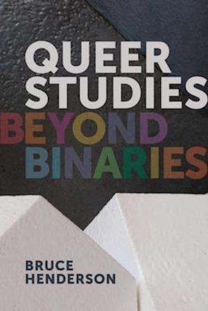 Queer Studies - Beyond Binaries