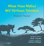 When Trees Walked Miti Ilipokuwa Yatembea af Nishant Tharani