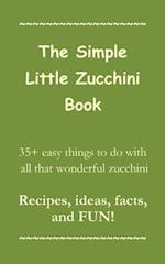 The Simple Little Zucchini Book