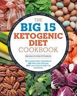 The Big 15 Ketogenic Diet Cookbook