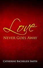 Love Never Goes Away af Catherine Smith