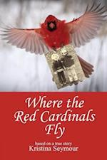 Where the Red Cardinals Fly