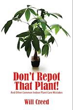 Don't Repot That Plant!