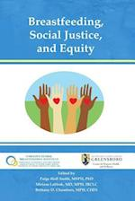 Breastfeeding, Social Justice, and Equity