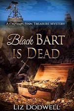 Black Bart Is Dead