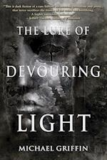 The Lure of Devouring Light af Michael Griffin