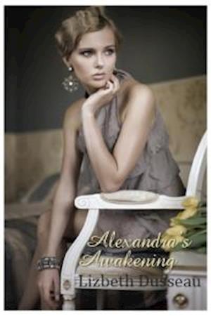Alexandra's Awakening af Lizbeth Dusseau