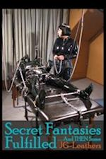 Secret Fantasies Fulfilled & Then Some