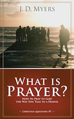 What Is Prayer? (Christian Questions, nr. 1)