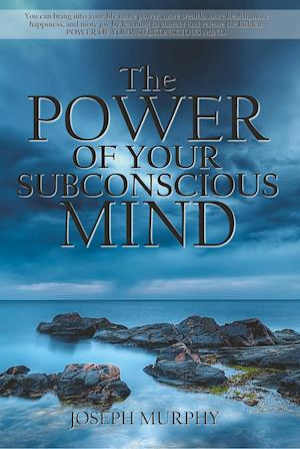 Murphy, J: Power of Your Subconscious Mind