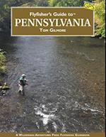 Flyfisher's Guide to Pennsylvania (Wilderness Adventures Flyfishing Guides)