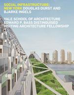 Social Infrastructure (Edward P Bass Distinguished Visiting Architecture Fellowshi, nr. 8)