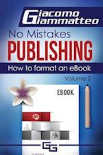 How to Format an eBook (No Mistakes Publishing, nr. 2)