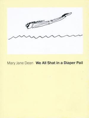 Bog, paperback We All Shat in a Diaper Pail af Mary Jane Dean