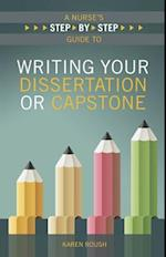 A Nurse's Step-By-Step Guide to Writing Your Dissertation or Capstone, 2015 AJN Award Recipient