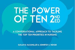 Power of Ten, Second Edition: A Conversational Approach to Tackling the Top Ten Priorities in Nursing