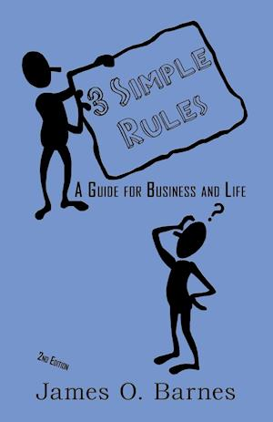 3 Simple Rules: A Guide for Business and Life