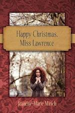 Happy Christmas, Miss Lawrence