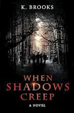 When Shadows Creep