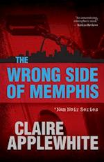 The Wrong Side of Memphis (Nam Noir)