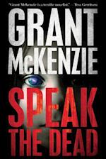 Speak the Dead af Grant Mckenzie