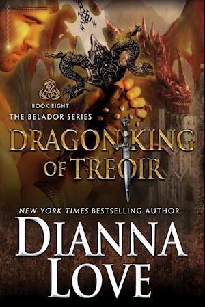 Bog, hæftet Dragon King Of Treoir: Belador book 8 af Dianna Love