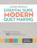 Lucky Spool's Essential Guide to Modern Quilt Making af Susanne Woods