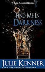 Find Me in Darkness
