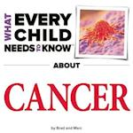 What Every Child Needs to Know about Cancer af Marc Engelsgjerd, R. Bradley Snyder