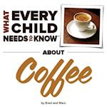 What Every Child Needs To Know About Coffee af Marc Engelsgjerd