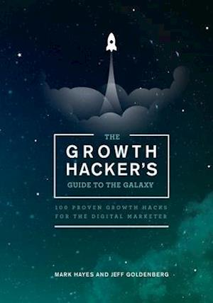 Bog, paperback The Growth Hacker's Guide to the Galaxy af Mark Hayes, Jeff Goldenberg