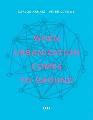 When Urbanization Comes to Ground