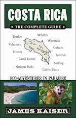 Costa Rica: The Complete Guide, Eco-Adventures in Paradise af James Kaiser