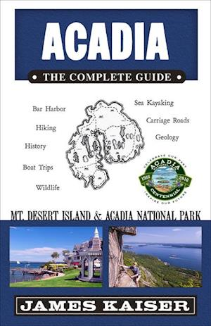 Acadia: The Complete Guide af James Kaiser
