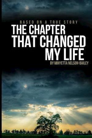 Bog, paperback The Chapter That Changed My Life af Minyetta Nelson-Bailey