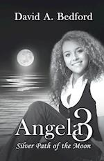 Angela 3: Silver Path of the Moon af David a. Bedford