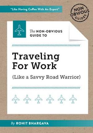 The Non-Obvious Guide to Traveling for Work